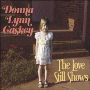 Donna Lynn Caskey - The Love Still Shows