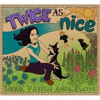 Karrie Pavish Anderson - Twice As Nice