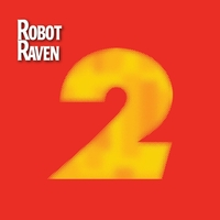 Robot Raven - Greatest Hits Part Two