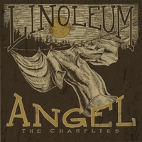 The CharFlies - Linoleum Angel