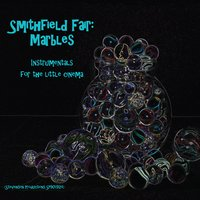 Smithfield Fair - Marbles: Instrumentals for the Little Cinema