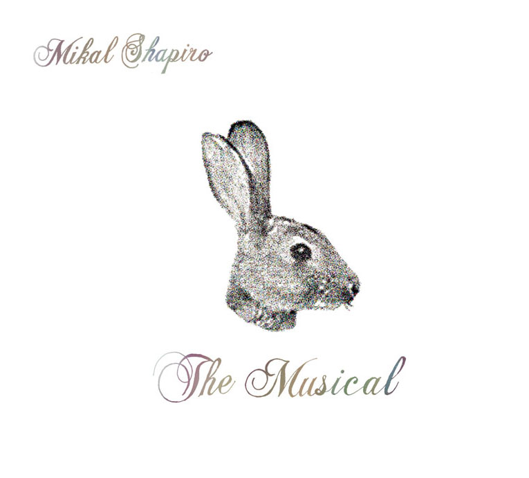 Mikal Shapiro - The Musical
