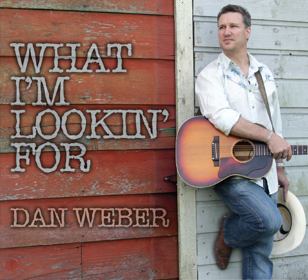 Dan Weber - What I'm Looking For