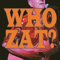 John Roy Zat - Who Zat?