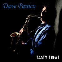 Dave Panico - Tasty Treat