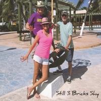 3 Bricks Shy - Still 3 Bricks Shy