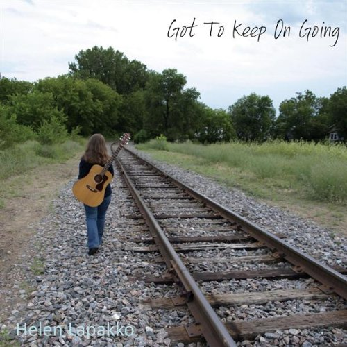 Helen Lapakko - Got to Keep on Going
