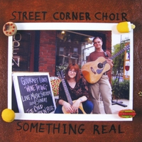 Street Corner Choir - Somethng Real