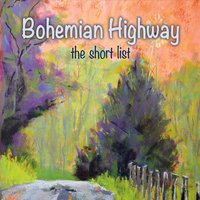 Bohemian Highway - The Short List