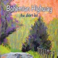 Bohemian Highway - The Short List