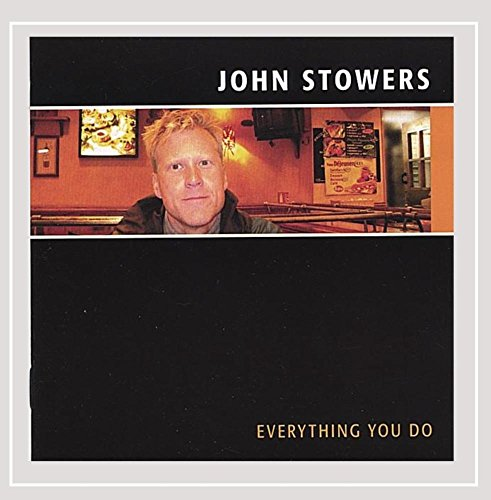 John Stowers - Everything You Do