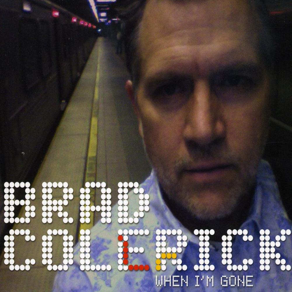 Brad Colerick - When I'm Gone