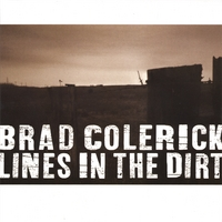 Brad Colerick - Lines in the Dirt