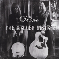 The Keller Sisters - Shine