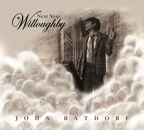 John Batdorf - Next Stop Willoughby