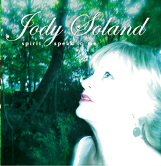 Jody Soland - Spirit Speak To Me