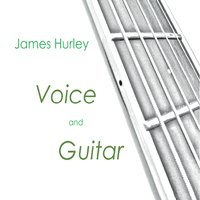 James Hurley - Voice And Guitar
