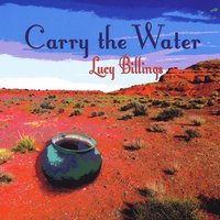 Lucy Billings - Carry The Water