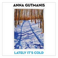 Anna Gutmanis - Lately It's Cold (single)
