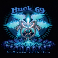 Buck69 - No medicine Like The Blues