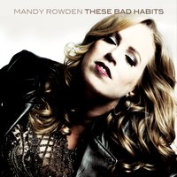 Mandy Rowden - These Bad Habits
