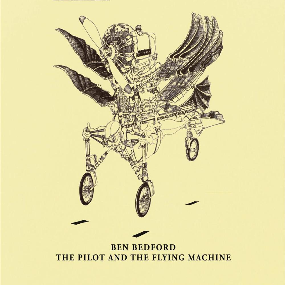 Ben Bedford - The Pilot and the Flying Machine