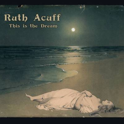Ruth Acuff - This is the Dream