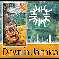 Rick Lally - Down In Jamaica