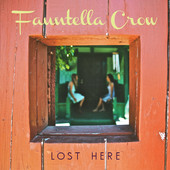 Fauntella Crow - Lost Here