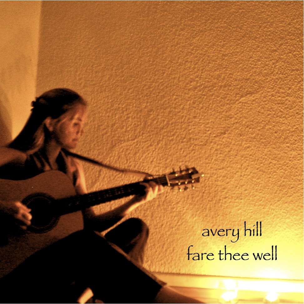 Avery Hill - Fare Thee Well