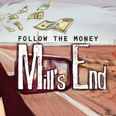 Mill's End - Follow the Money (single)