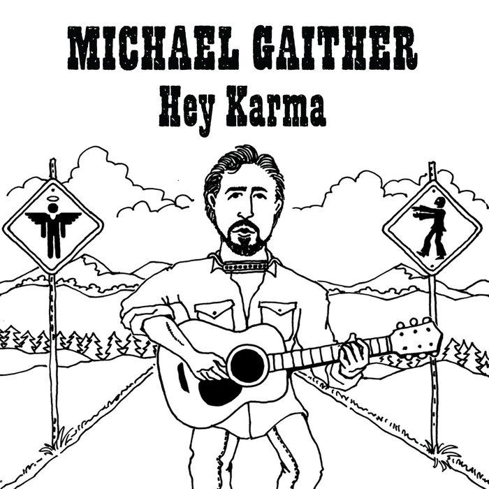 Michael Gaither - Hey Karma