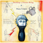 Dana Cooper - Building A Human Being