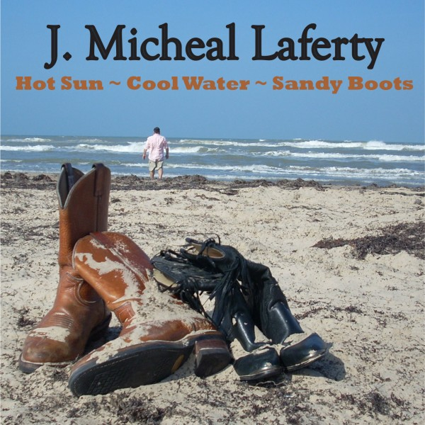 J. Michael Laferty - Hot Sun-Cool Water-Sandy Boots