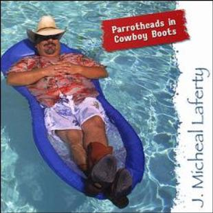 J Michael Laferty - Parrotheads in Cowboy Boots