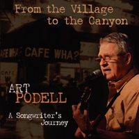 Art Podell - From the Village to the Canyon: A Songwriter's Journey