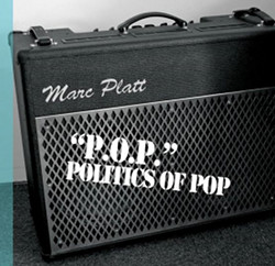 Marc Platt - P.O.P. - Politics of Pop