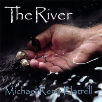 Michael Reno Harrell - The River