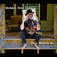 Michael Reno Harrell - Then There's Me