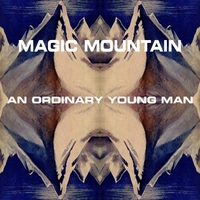 Magic Mountain - An Ordinary Young Man