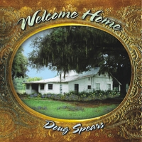 Doug Spears - Welcome Home