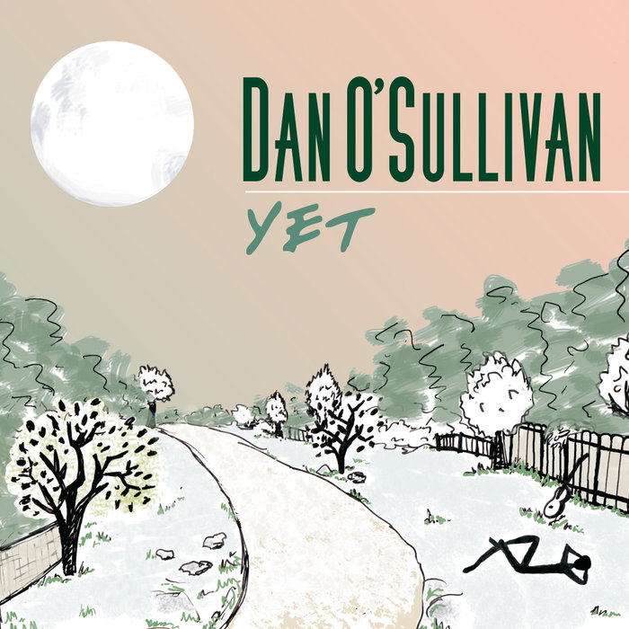 Dan O'Sullivan - Yet