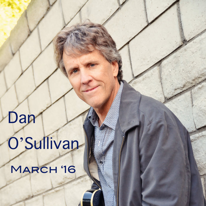 Dan O'Sullivan - March '16