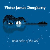 Victor James Dougherty - Both Sides of the Veil