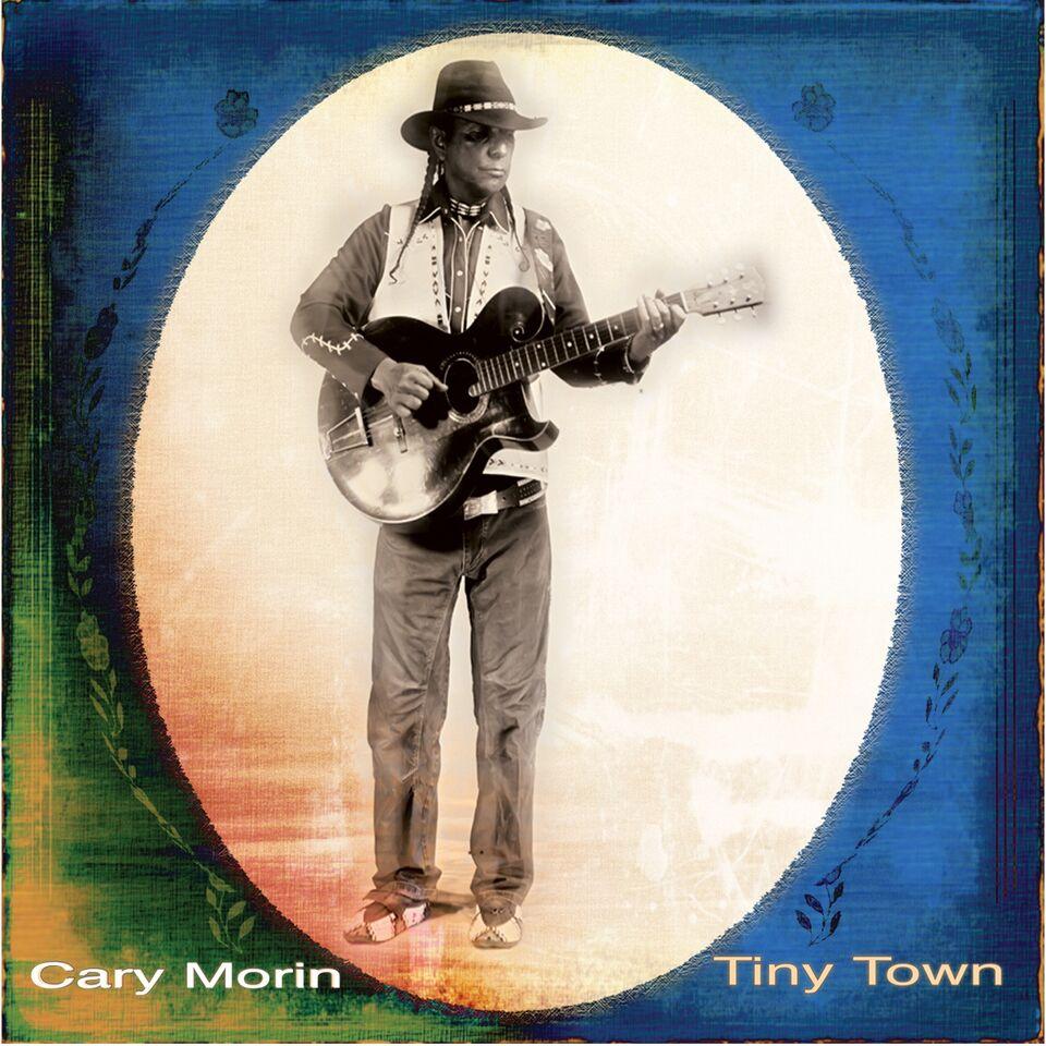 Cary Morin - Tiny Town