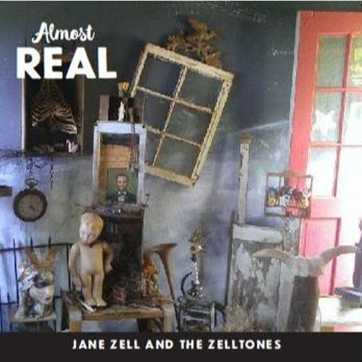 Jane Zell and The Zelltones - Almost Real