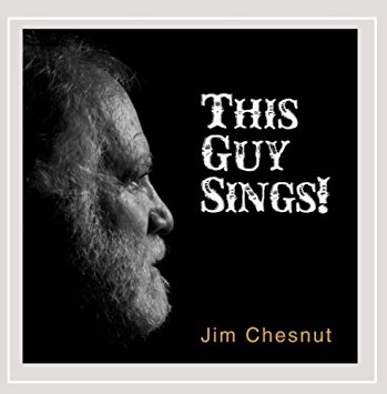 Jim Chesnut - This Guy Sings!