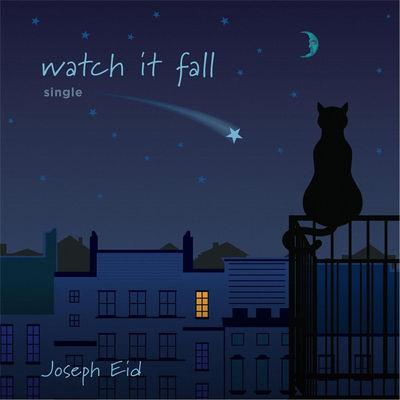 Joseph Eid - Watch it Fall (single)