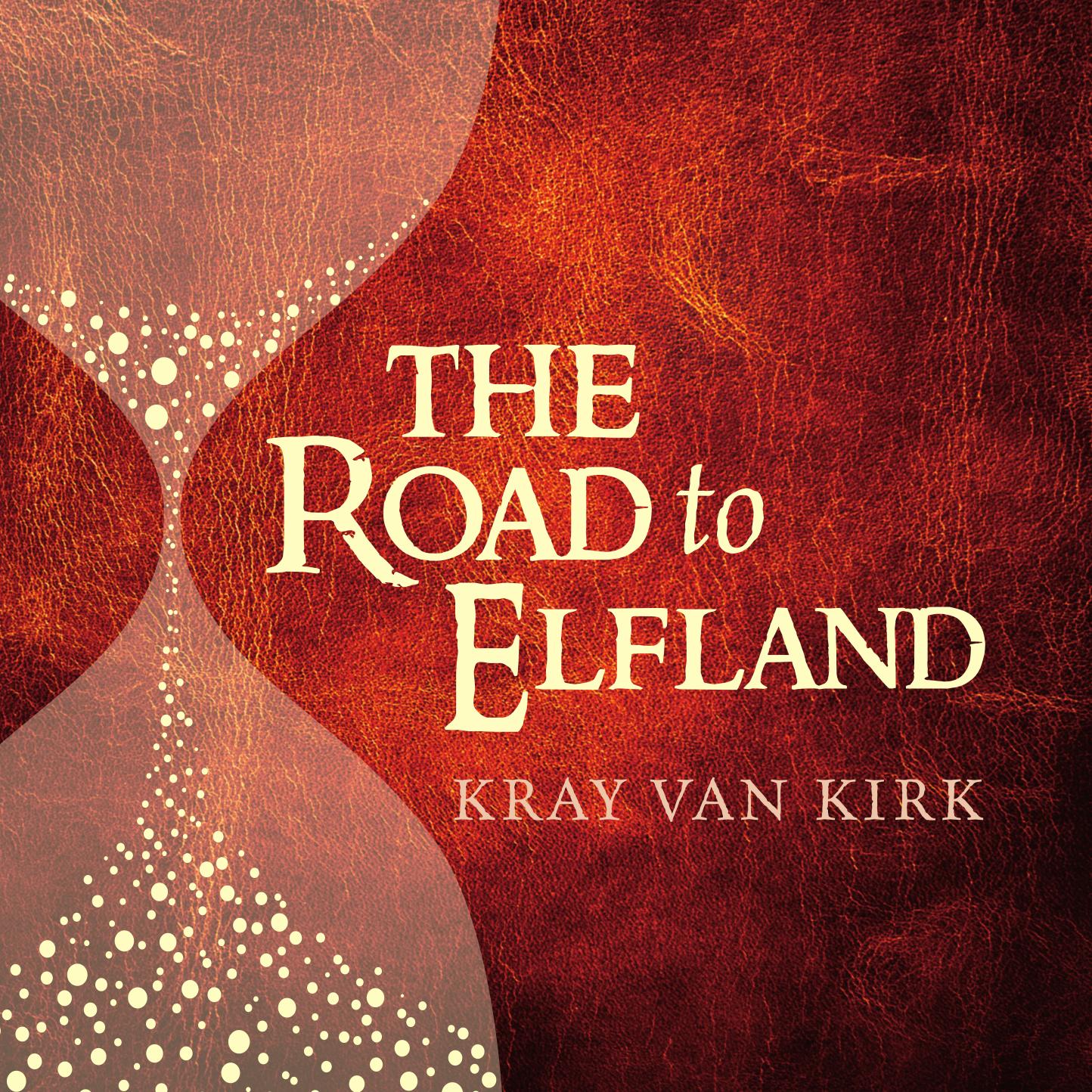Kray Van Kirk - The Road to Elfland