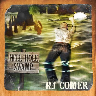 RJ Comer - Hell Hole Swamp